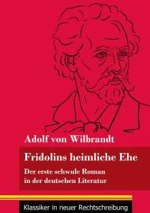 Adolf Von Wilbrandt: Fridolins heimliche Ehe, Buch