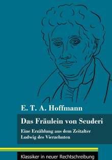 E. T. A. Hoffmann: Das Fräulein von Scuderi, Buch