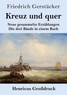 Friedrich Gerstäcker: Kreuz und quer (Großdruck), Buch