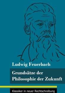 Ludwig Feuerbach: Grundsätze der Philosophie der Zukunft, Buch