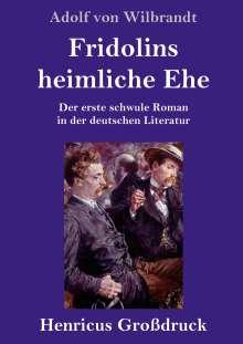 Adolf Von Wilbrandt: Fridolins heimliche Ehe (Großdruck), Buch