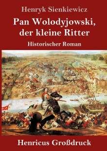 Henryk Sienkiewicz: Pan Wolodyjowski, der kleine Ritter (Großdruck), Buch