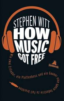 Stephen Witt: How Music Got Free, Buch