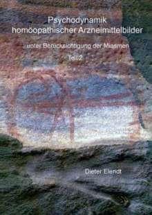 Dieter Elendt: Psychodynamik homöopathischer Arzneimittelbilder II, Buch