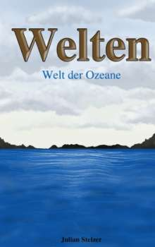 Julian Stelzer: Welten, Buch