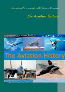 Florian Ion Petrescu: The Aviation History, Buch