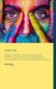 Jürgen Lang: Möglichkeiten und Grenzen der Portfolio-Methode im Rahmen der strategischen Unternehmensplanung, Buch