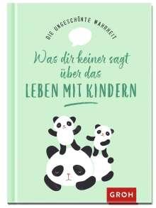 Alexandra Löhr: Die ungeschönte Wahrheit - Was dir keiner sagt über das Leben mit Kindern, Buch