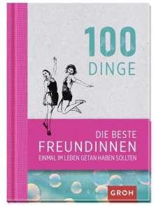 100 Dinge, die beste Freundinnen einmal im Leben getan haben sollten, Buch