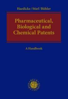 Maximilian Haedicke: Pharmaceutical, Biological and Chemical Patents, Buch