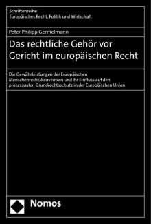 Peter Philipp Germelmann: Das rechtliche Gehör vor Gericht im europäischen Recht, Buch
