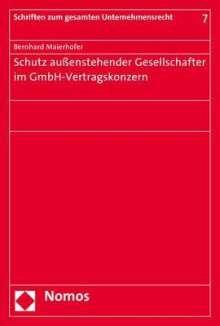 Bernhard Maierhofer: Schutz außenstehender Gesellschafter im GmbH-Vertragskonzern, Buch