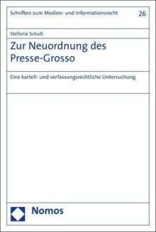 Stefanie Schult: Zur Neuordnung des Presse-Grosso, Buch