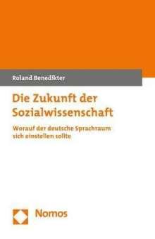Roland Benedikter: Die Zukunft der Sozialwissenschaft, Buch