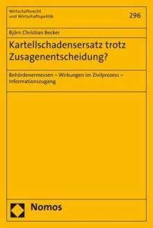 Björn Christian Becker: Kartellschadensersatz trotz Zusagenentscheidung?, Buch