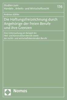 Andreas Köhler: Die Haftungsfreizeichnung durch Angehörige der freien Berufe und ihre Grenzen, Buch