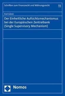Erol Gören: Der Einheitliche Aufsichtsmechanismus bei der Europäischen Zentralbank (Single Supervisory Mechanism), Buch