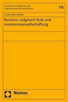 Sarah-Maria Resch: Business Judgment Rule und Insolvenzverwalterhaftung, Buch
