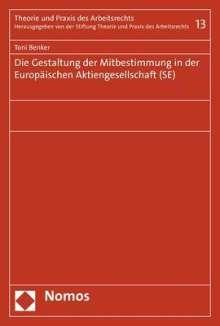 Toni Benker: Die Gestaltung der Mitbestimmung in der Europäischen Aktiengesellschaft (SE), Buch