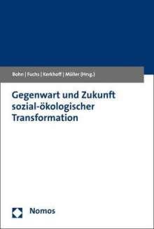 Gegenwart und Zukunft sozial-ökologischer Transformation, Buch
