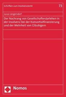 Lucas Lengersdorf: Der Nachrang von Gesellschafterdarlehen in der Insolvenz bei der Konsortialfinanzierung und der Mehrheit von Gläubigern, Buch
