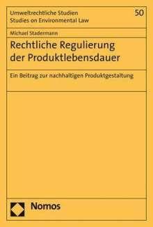 Michael Stadermann: Rechtliche Regulierung der Produktlebensdauer, Buch