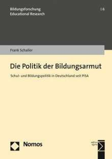 Frank Schaller: Die Politik der Bildungsarmut, Buch