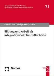Martin Gibson-Kunze: Bildung und Arbeit als Integrationsfeld für Geflüchtete, Buch