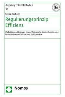 Simon Fechner: Regulierungsprinzip Effizienz, Buch