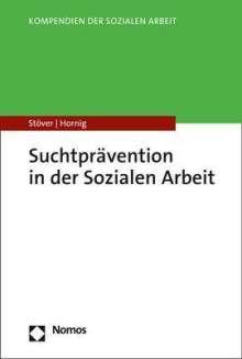 Heino Stöver: Suchtprävention in der Sozialen Arbeit, Buch