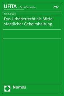 Timm Düwel: Das Urheberrecht als Mittel staatlicher Geheimhaltung, Buch