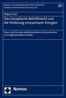 Magnus Auer: Das Europäische Beihilferecht und die Förderung erneuerbarer Energien, Buch