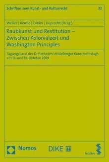 Raubkunst und Restitution - Zwischen Kolonialzeit und Washington Principles, Buch