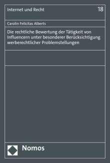 Carolin Felicitas Alberts: Die rechtliche Bewertung der Tätigkeit von Influencern unter besonderer Berücksichtigung werberechtlicher Problemstellungen, Buch