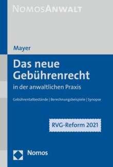 Hans-Jochem Mayer: Das neue Gebührenrecht in der anwaltlichen Praxis, Buch