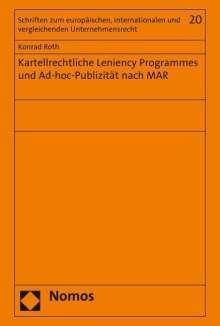 Konrad Roth: Kartellrechtliche Leniency Programmes und Ad-hoc-Publizität nach MAR, Buch