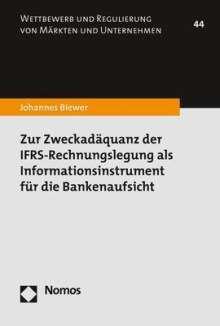 Johannes Biewer: Zur Zweckadäquanz der IFRS-Rechnungslegung als Informationsinstrument für die Bankenaufsicht, Buch