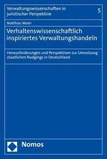 Matthias Meier: Verhaltenswissenschaftlich inspiriertes Verwaltungshandeln, Buch
