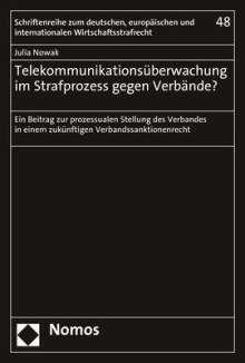 Julia Nowak: Telekommunikationsüberwachung im Strafprozess gegen Verbände?, Buch