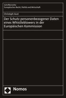 Christoph Aust: Der Schutz personenbezogener Daten eines Whistleblowers in der Europäischen Kommission, Buch