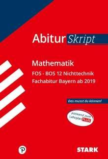 AbiturSkript - Mathematik FOS BOS 12 Nichttechnik Bayern, Buch