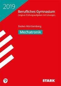Abiturprüfung Berufliches Gymnasium Baden-Württemberg 2019 - Mechatronik, Buch