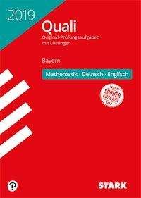Original-Prüfungen Quali Mittelschule Bayern 2019 - Mathematik, Deutsch, Englisch 9. Klasse, Buch