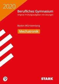 Abiturprüfung Berufliches Gymnasium 2020 - Mechatronik - BaWü, Buch