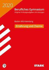 Abiturprüfung Berufliches Gymnasium 2020 - Ernährung und Chemie - BaWü, Buch