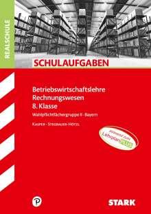 Ursula Stegbauer-Hötzl: STARK Schulaufgaben Realschule - BwR 8. Klasse - Bayern, Buch