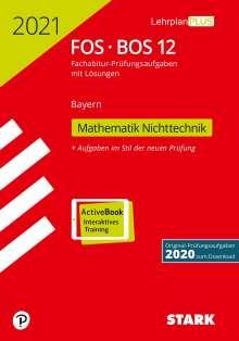 STARK Abiturprüfung FOS/BOS Bayern 2021 - Mathematik Nichttechnik 12. Klasse, 1 Buch und 1 Diverse
