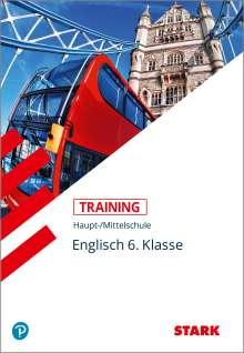 Ariane Last: STARK Training Haupt-/Mittelschule - Englisch 6. Klasse, Buch
