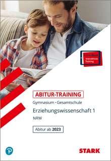 Stephanie Kleinwegener: STARK Abitur-Training - Erziehungswissenschaft Band 1 - NRW Zentralabitur ab 2023, 1 Buch und 1 Diverse
