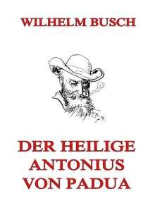 Wilhelm Busch: Der heilige Antonius von Padua, Buch
